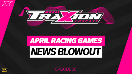 April racing game news blowout - The Traxion Podcast, episode 10