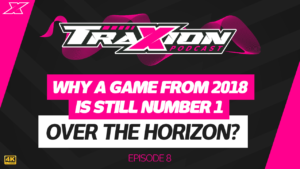 Over the Horizon? Why a game from 2018 is still number one - The Traxion Podcast, episode eight