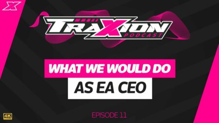 What we would do as EA CEO - The Traxion.GG Podcast, Episode 11