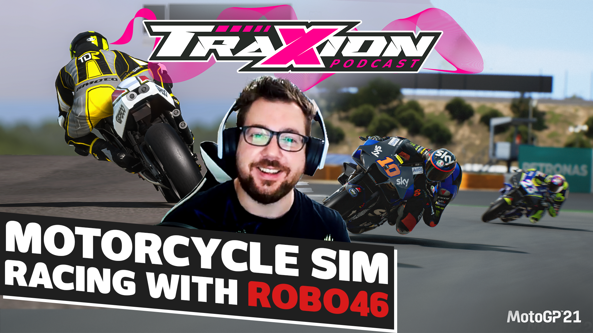 The current state of motorcycle sim racing with ROBO46   The Traxion.GG Podcast, Season 2, Episode 13