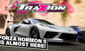 Why you should be excited for Forza Horizon 5 | Traxion.GG Podcast